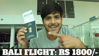 CHEAPEST FLIGHT TO BALI : Rs1800/- (Immigration,Visa In 2019). #Bali |Ep-1|
