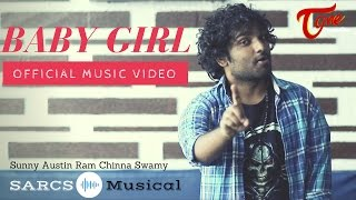 BABY GIRL | Official Music Video | by Sunny Austin, Ram, Chinna Swamy (SARCS Musical) - TeluguOne