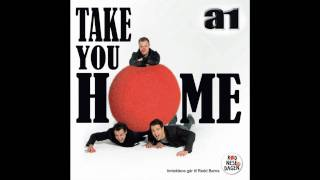 A1 - Take You Home [Full]