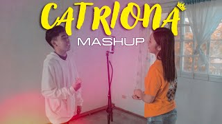 Catriona MASHUP | Cover by Pipah Pancho x Neil Enriquez