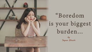 Boredom is Your Biggest Burden | Best Motivational Video | WhatsApp Status Video