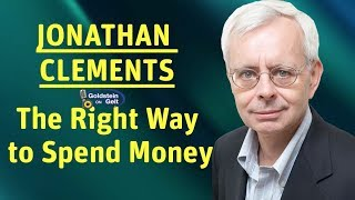 Jonathan Clements - The Right Way to Spend Money