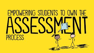 Empowering Students to Own the Assessment Process