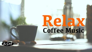 Relaxing Cafe Music - Bossa Nova & Jazz Music Instrumental Music - Music For Relax,Study,Work