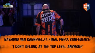 "Raymond van Barneveld's final press conference: ""I don't belong at the top level anymore"""