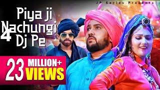 New DJ Hit Song 2019 | Piya Ji Nachungi Dj Pe | Masoom Sharma & Sushila Takhar | JP Series