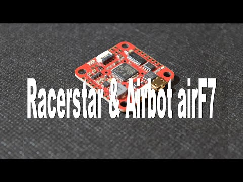 Racerstar & Airbot airF7 Flight Controller - Recensione e test