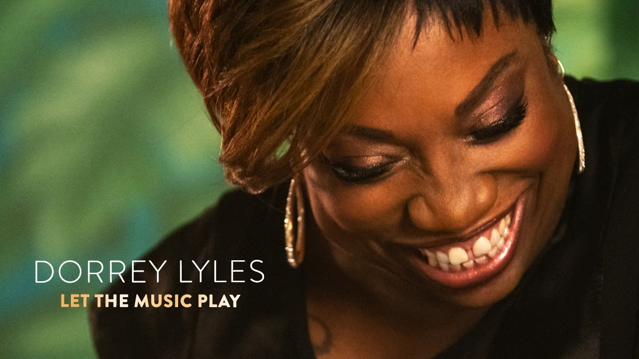 Dorrey Lyles – Let The Music Play