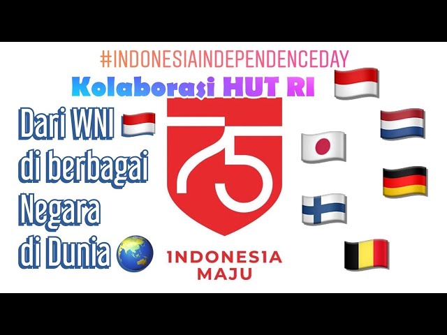 Kolaborasi Semangat Kemerdekaan HUT RI ke-75 dari WNI di berbagai Negara di Dunia || Special Edition