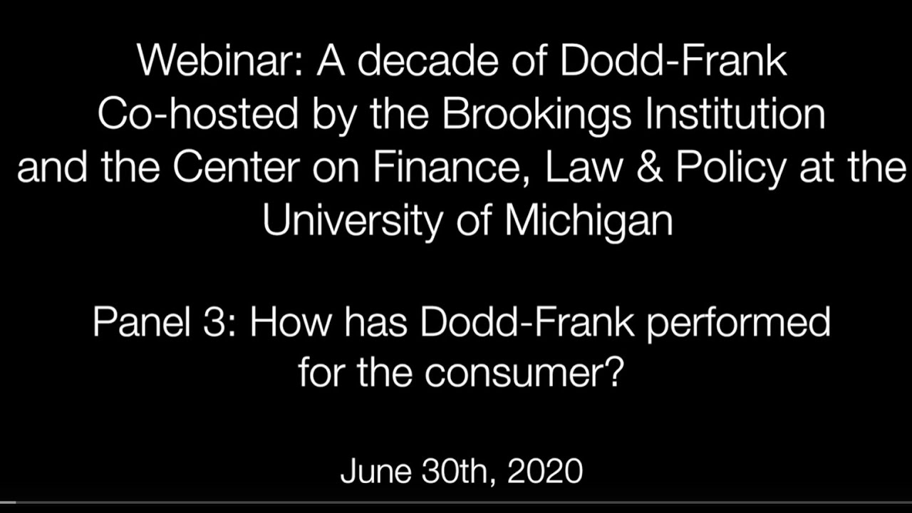 Panel 3: How has Dodd-Frank performed for the consumer?