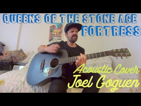Fortress (Queens of the Stone Age) acoustic cover by Joel Goguen