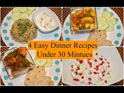 Video 4 Easy Indian Dinner Recipes Under 30 Minutes | 4  Quick Dinner Ideas | Simple Living Wise Thinking