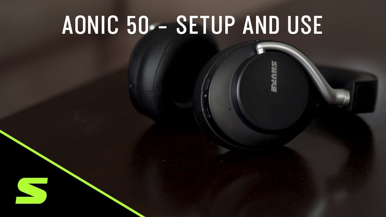 AONIC 50 - How to Setup and Use