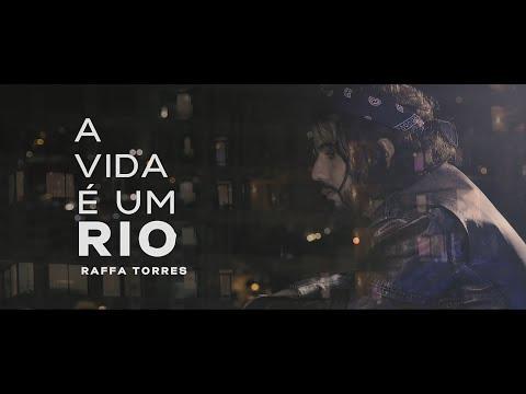 A Vida é um Rio – RAFFA TORRES