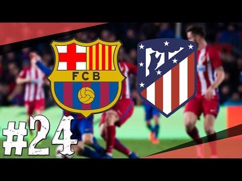 FIFA 18   Koblih Golmanem   Boj o První Místo s Atleticem Madrid a Liga Mistrů!   PART 24   CZ/SK