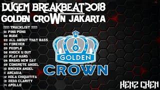 DUGEM BREAKBEAT GOLDEN CROWN JAKARTA 2018 - HeNz CheN