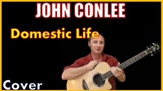 Domestic Life John Conlee Lyrics And Cover