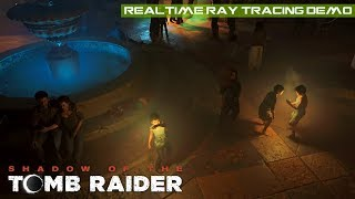Nvidia's Real-Time Ray Tracing Demo on Shadow of the Tomb Raider