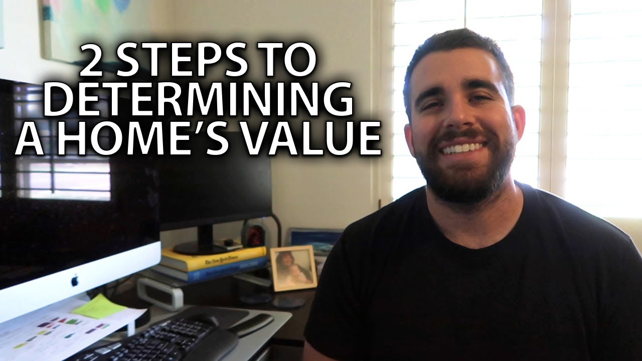 How I Determine the Value of Your Home