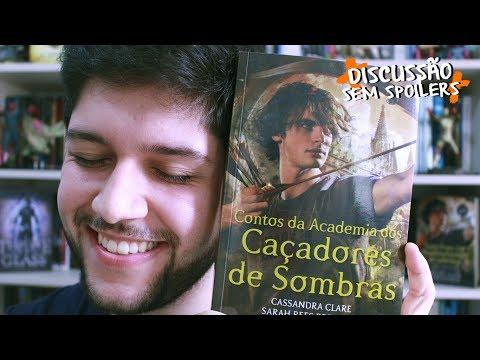 CONTOS DA ACADEMIA DOS CAÇADORES DE SOMBRAS, Cassandra Clare