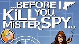 Before I Kill You Mister Spy — Gen Con 2016