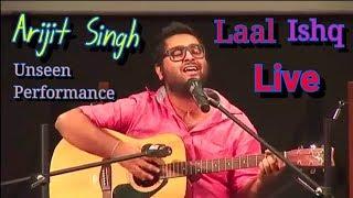 Arijit Singh Live Laal Ishq and Kabira | Arijit Singh Unseen Performance | Arijit Singh Live 2018