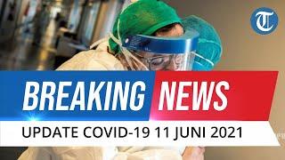 BREAKING NEWS: Update Covid-19 Indonesia Jumat 11 Juni 2021, Bertambah 8.080 Kasus Baru
