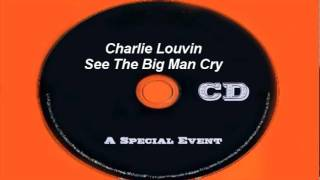 Remastered - Charlie Louvin - See The Big Man Cry