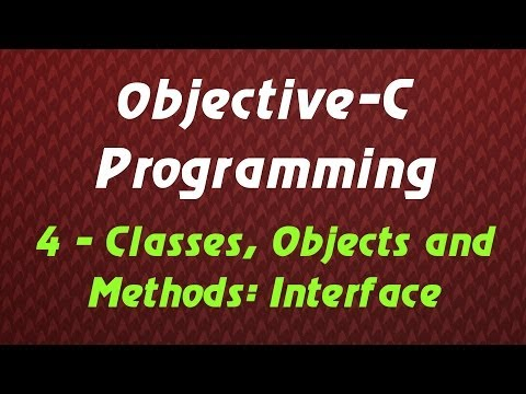Objective C Programming – Tutorial 4 – Classes, Objects and Methods: Interface