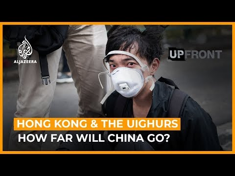 Hong Kong and the Uighurs: How far will China go? | UpFront (Full)