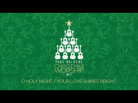 O Holy Night/Love Shines Bright - Youtube Lyric Video