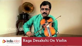 Raga Series - Raga Desakshi on Violin by Jayadevan