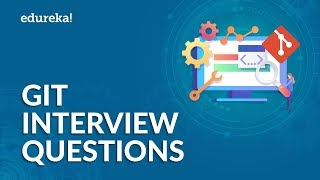 Top 50 Git Interview Questions and Answers | Git Interview Preparation | DevOps Training | Edureka