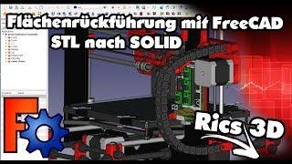 Rics 3D - Stl nach Solid. Ganz einfach mit FreeCAD
