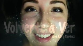 Volverte a Ver - Ana Kary Ramirez (Original)