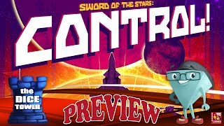 """""""Sword of the Stars: CONTROL!"""" a Dice Tower Preview - with Boardgame Corner"""