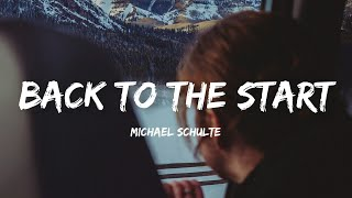 Michael Schulte   Back To The Start (Lyrics)