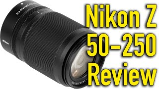 Nikon Z 50-250mm Review