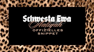 SCHWESTA EWA - Aaliyah (Official Album Snippet)