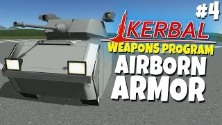 Kerbal Weapons Program #4 - Airborn Armor