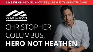 Christopher Columbus, hero not heathen | Michael Knowles LIVE at University of Notre Dame