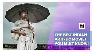 The Best Indian Artistic Movies you must know! | Mijaaj Entertainment