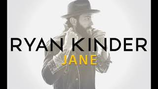 Ryan Kinder Jane