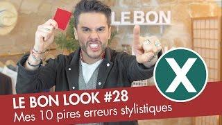 Mes 10 PIRES ERREURS Stylistiques - Le Bon Look