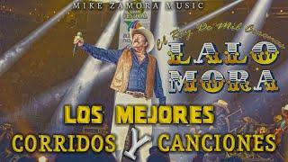 Mix Lalo Mora - Los Mejores Corridos Y Canciones (Recopilacion Vol.1)