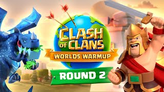Clash Worlds Warmup Round 2 - Clash of Clans