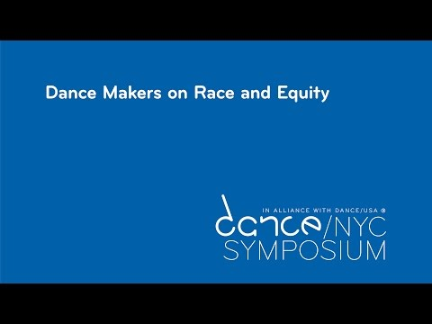 Dance/NYC 2017 Symposium: Dance Makers on Race and Equity