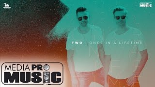 TWO - Once in a lifetime (Official Video)