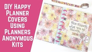 DIY Happy Planner Covers Using Planners Anonymous Kits