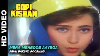 Mera Mehboob Aayega - Gopi Kishan   Arun Bakshi